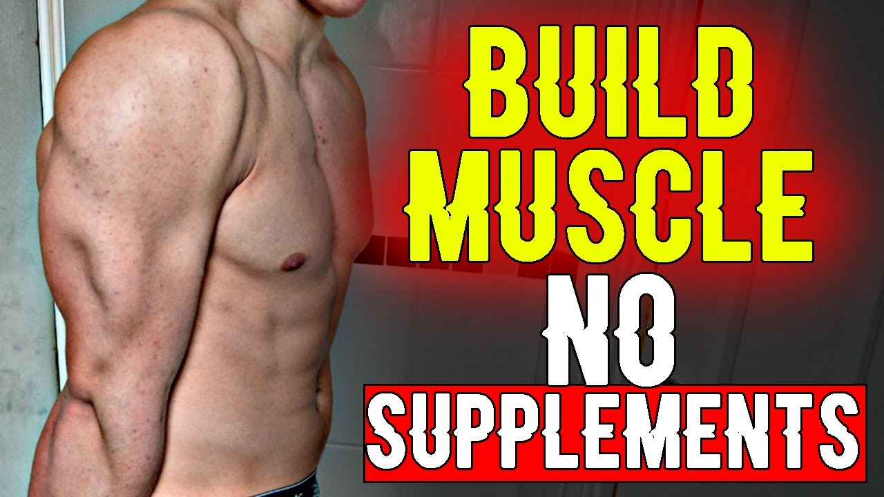 Gain Muscle Mass Without Supplements Using The Muscle now Bodybuilding